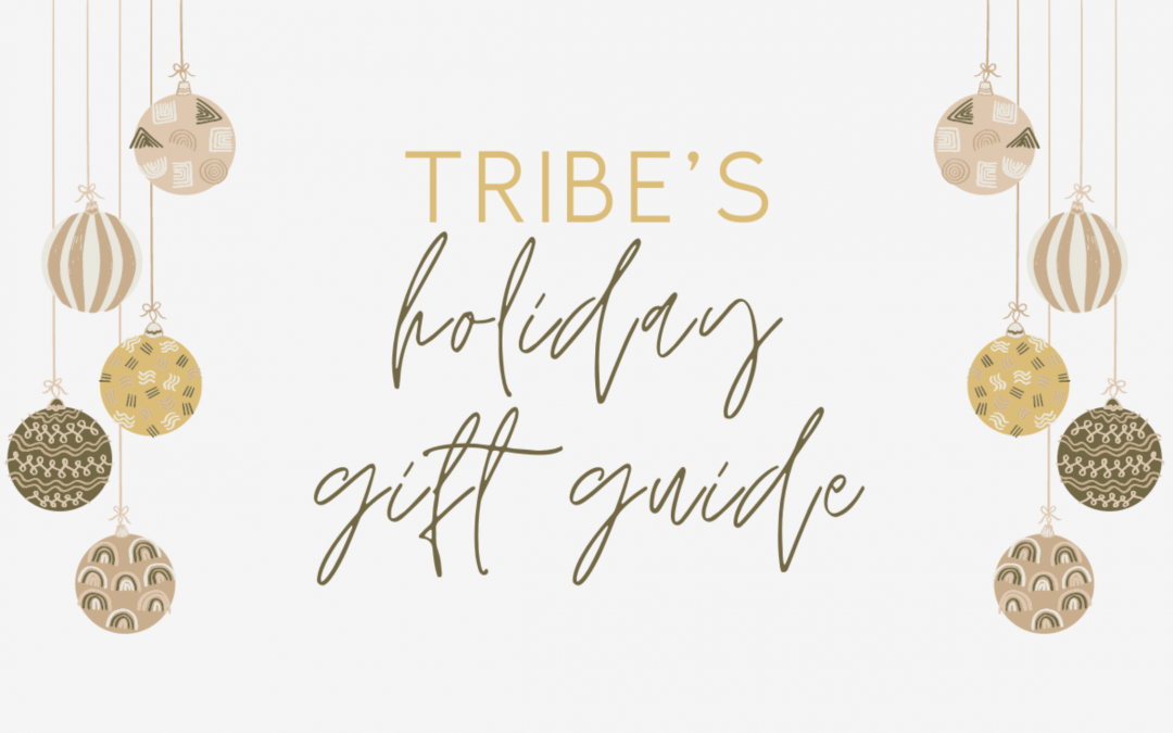 Tribe's Holiday Gift Guide