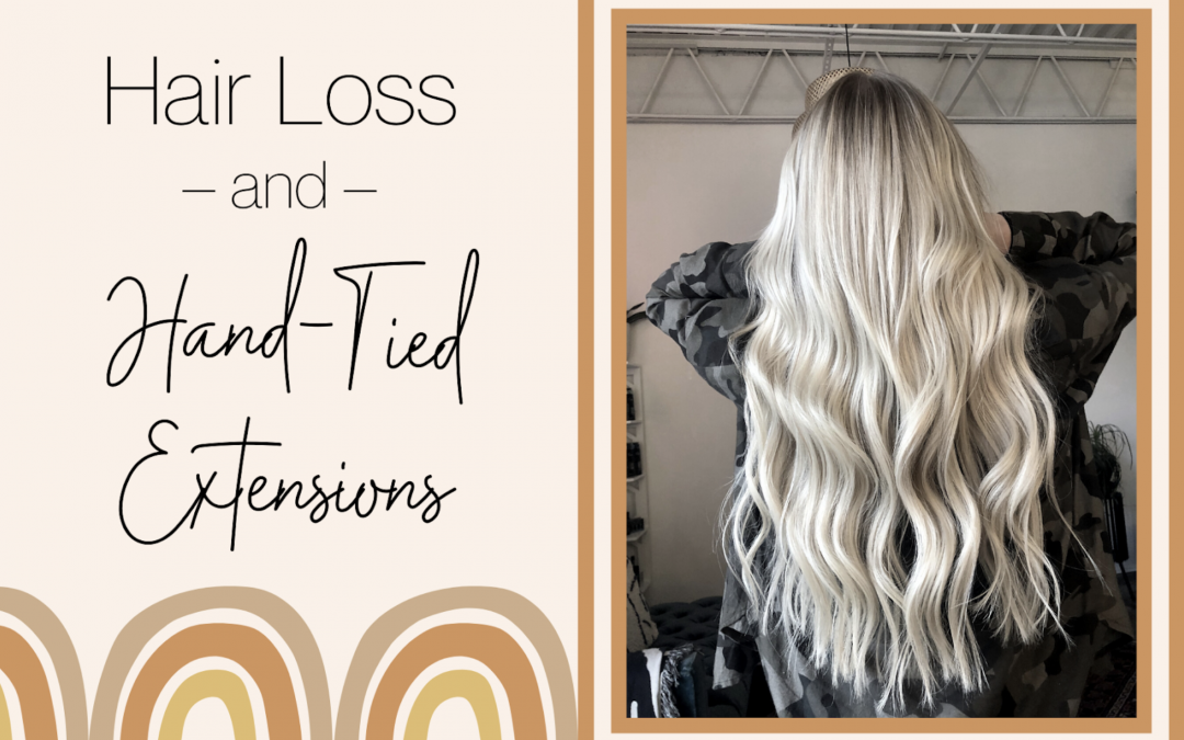 Hair Loss & Hand-Tied Extensions