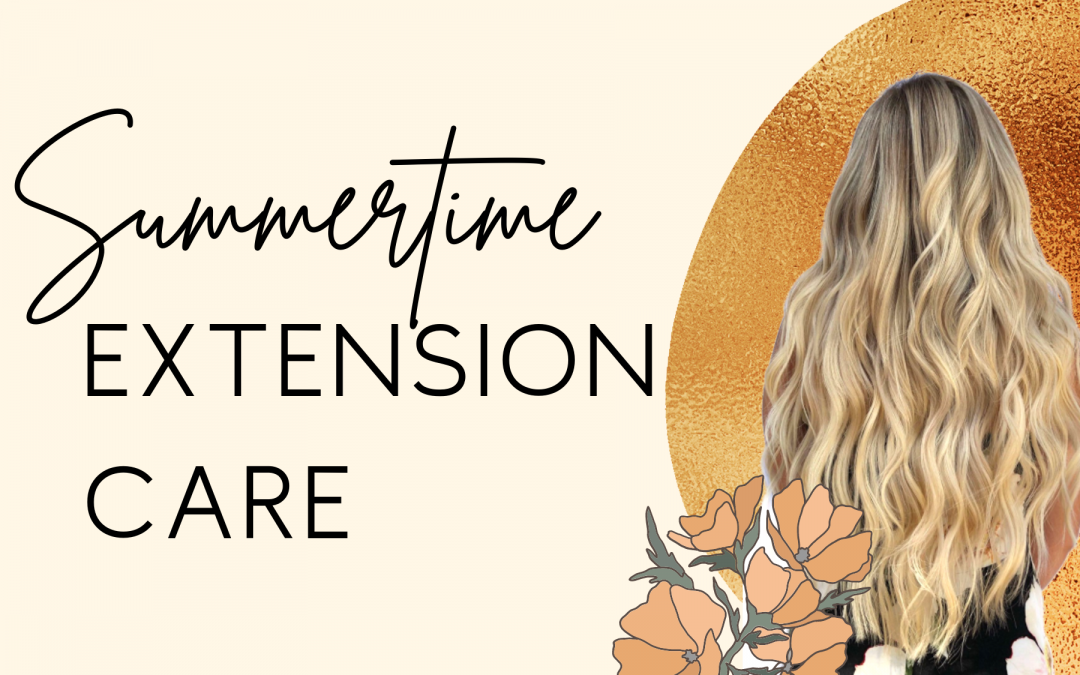 How to Care for Extensions in the Summertime